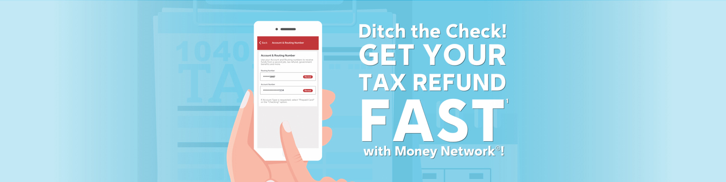 Ditch the Check! Get your Tax Return Fast with Money Network!